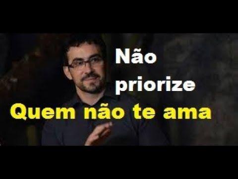 Nao Priorize Quem Nao Te Ama Padre Fabio De Melo Youtube