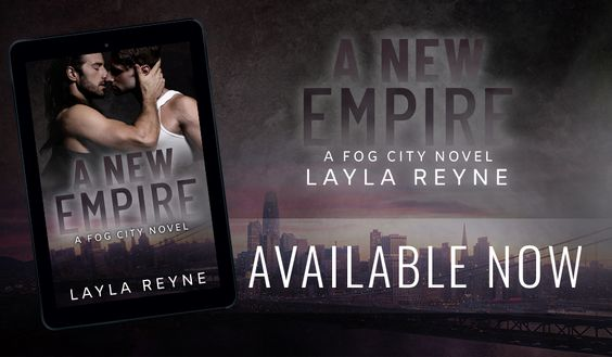 ~Release Blitz~A New Empire (Fog City #3) by Layla Reyne~Q&A, Review, Excerpt & Giveaway~