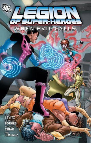 Legion of Super-Heroes: When Evil Calls by Paul Levitz,