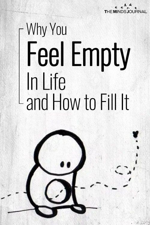 Emptiness Inside Why You Feel Empty In Life How To Fill It Feeling Empty Feeling Empty Quotes Feeling Empty Inside