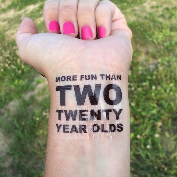 40th Birthday, Two Twenty Year Olds, Temporary Tattoo