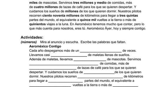 Aeroméxico Contigo Temas Posibles: los viajes, los números (grandes) País: México Enlace para el video: http://www.youtube.com/watch?v=QDkrxIUo2po Cosas para notar: verbos en el presente, números  Transcripción: Aeroméxico Contigo Cada año despegamos más de un cuarto de millón de veces. Llevamos ...