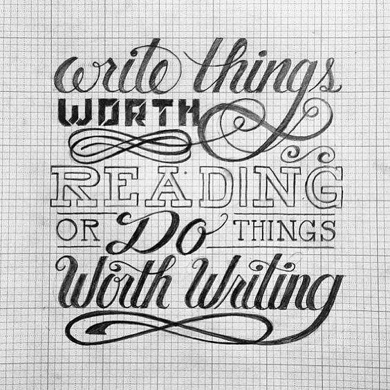 """Write things worth reading or do things worth writing"" - submitted and created by @joshuaphillips_! // #typographyinspired #typography #type #graphics #design #graphicdesign #inspire #sketch #quote #lettering #handdrawn #submission"