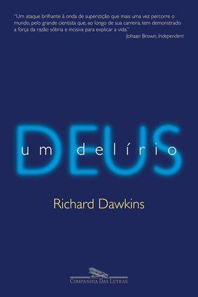 Blasfêmia lucrativa - Livro: Deus, um Delírio (2006); Autor: Richard Dawkins. O biólogo britânico expõe argumentos para provar a inexistência de Deus, faz apologia ao ateísmo e aponta a religião, de modo geral, como principal causa dos males modernos: guerras, ignorância, intolerância etc. Sucesso de vendas, a obra inflamou a discussão entre religiosos e ateus no meio acadêmico e gerou dezenas de artigos e até livros contrários a suas ideias. Dawkins virou ícone do ateísmo.