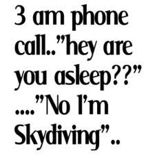 Funny Facebook Name See More Why Would I Be Asleep At  Oclock In The Morning Skydivingfun Recipeslol Quotessarcasm