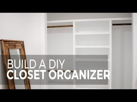 How To Build An Easy Diy Closet Organizer Closet Organization Diy Closet Organization Diy Closet System