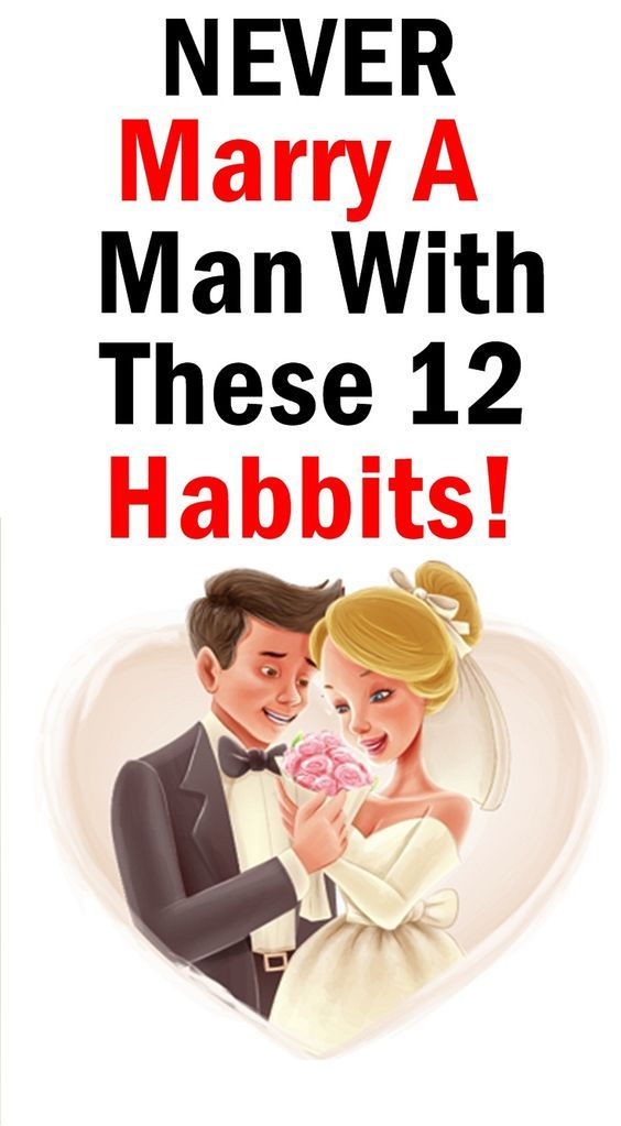 BEWARE, LADIES! NEVER MARRY A MAN WITH THESE 12 HABITS!.. | Quotes ...