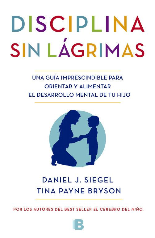 Resultado De Imagen De Disciplina Sin Lagrimas Libros Para Padres El Cerebro Del Niño Actividades De Manejo De La Ira
