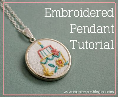 so september: embroidered pendant tutorial just for you