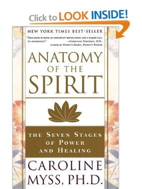 Anatomy of the Spirit: The Seven Stages of Power and Healing (9780609800140): Caroline Myss: Books