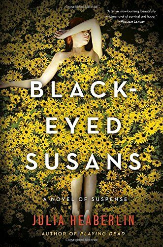 9. The first book you see in a bookstore (when reminded you can have another one in the half-price deal). Black-Eyed Susans by Julia Heaberlin