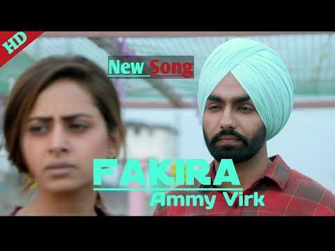 119 O Fakira Fakira Song Fakira Ammy Virk Fakira Song Ammy Virk Fakira Ammyvirk Fakira Song Youtube Songs Ammy Virk Mp3 Song