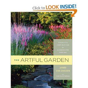 """The Artful Garden"" by James van Sweden, Creative Inspiration for Landscape Design:"