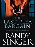 The Last Plea Bargain by Randy Singer