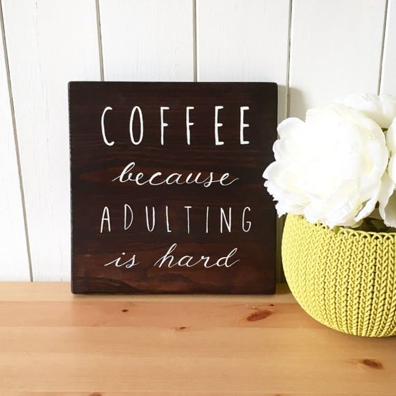 Coffee Because Adulting is Hard // Coffee Sign by LittleStagSigns