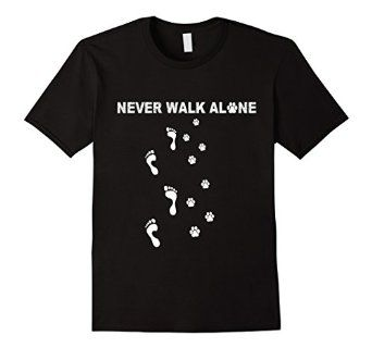 Amazon.com: NEVER WALK ALONE - DOG Shirt - CAT SHIRT: Clothing