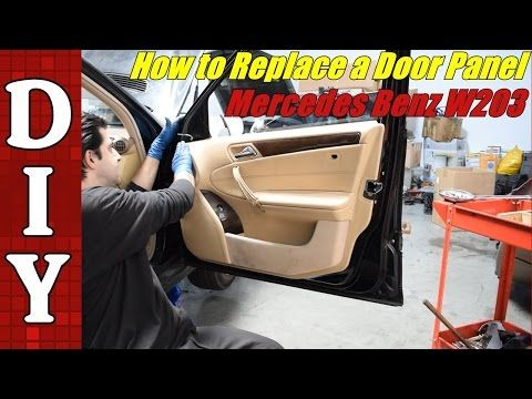 How To Remove And Replace A Door Panel On A Mercedes Benz W203 C240 C230 E320 Youtube Here Is A Quick Video On How Yo Mercedes Repair Videos Panel Doors