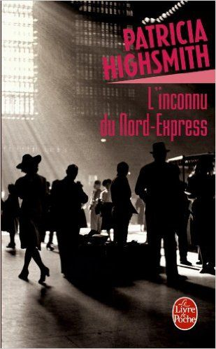 L'inconnu du Nord-Express | Strangers on a Train 1950 | Patricia Highsmith (1921-1995) | Traduction Jean Rosenthal