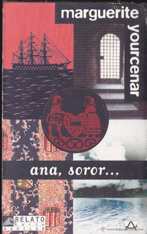 Ana, Soror / Marguerite Yourcenar ; tradución de Mª Xosé Queizán: