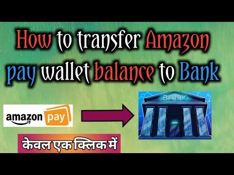 How To Transfer Amazon Pay Wallet Balance To Bank Trick To Transfer Amaz In 2020 Banking Transfer Accounting
