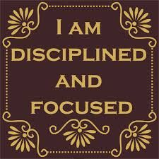 Disciplined and Focused