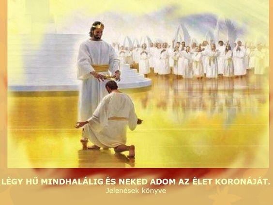"""Jézus mondta: """"Légy hű mindhalálig, és neked adom az élet koronáját."""" (Jel 2,10)"""