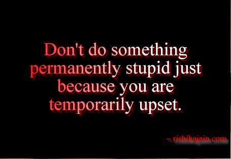 Don't do something stupid