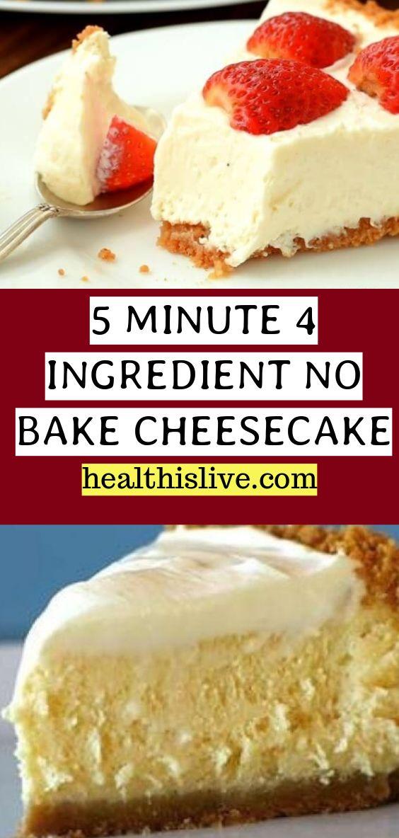 5 Minute 4 Ingredient No Bake Cheesecake Baking Dessert Recipes Desserts