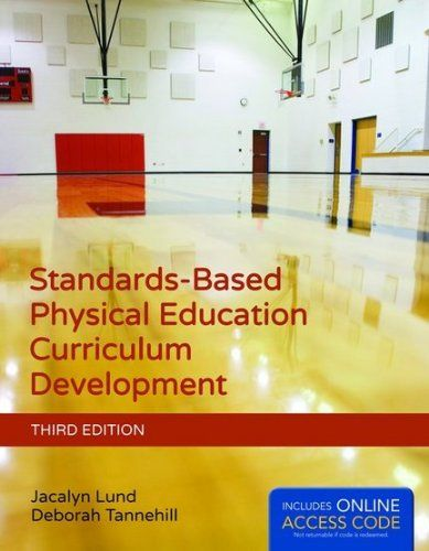 Standards-based physical education curriculum development / written and edited by Jacalyn Lund, Deborah (2015)