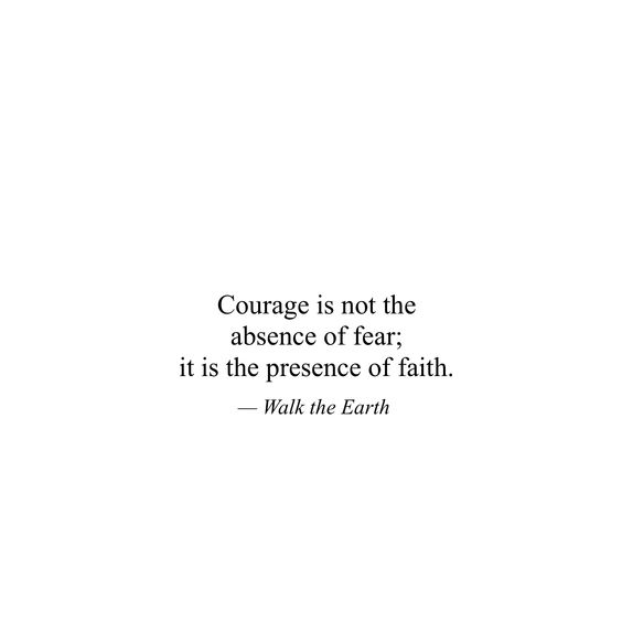 Courage means having fear, but trying it anyways. Believe in yourself and the power of your dreams. You are so much more capable than you know! | Words by Walk the Earth | #quotes #poems #poetry #bravery #courage #goforit
