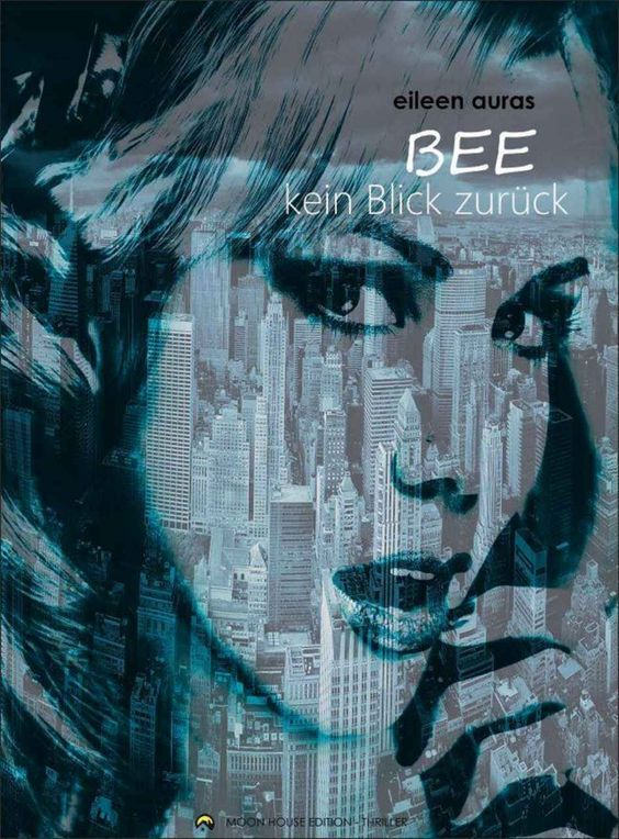 Bee, kein Blick zurück eBook: Eileen Auras, Moon House Publishing, Catrin Knußmann: Amazon.de: Kindle-Shop