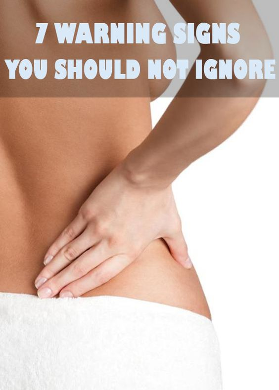 7 Warning Signs You Should Not Ignore  #healthyliving #healthcare #womenshealth