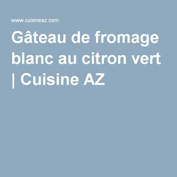 Gâteau de fromage blanc au citron vert | Cuisine AZ