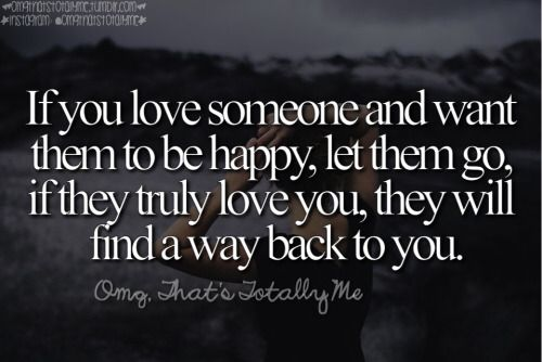 If You Love Someone And Want Them To Be Happy, Let Them Go
