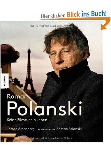 Roman Polanski: Seine Filme, sein Leben: Amazon.de: James Greenberg: Bücher