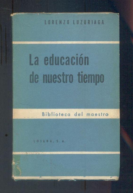 La educación de nuestro tiempo / Lorenzo Luzuriaga