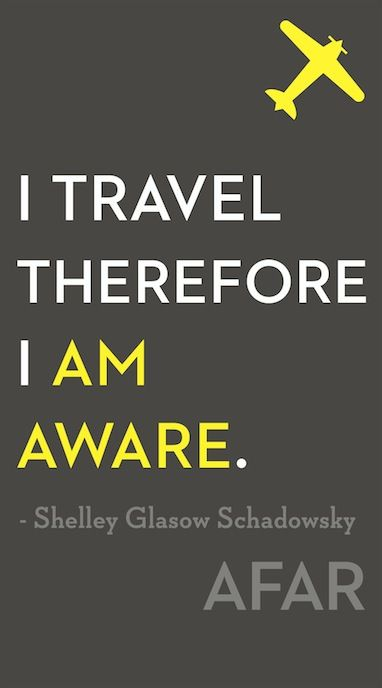 I am aware. #travel #quotes @Miriam Nastac um... basically this is perfect for you;) lol plan on being plenty aware this summer!