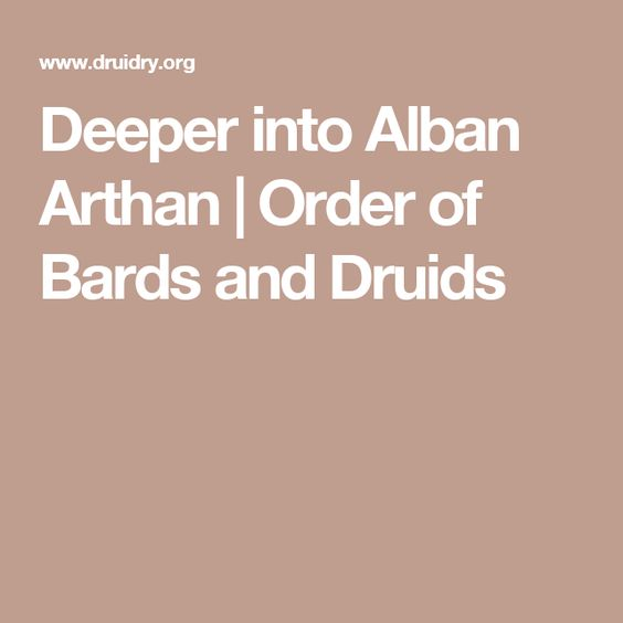 Deeper into Alban Arthan   Order of Bards and Druids