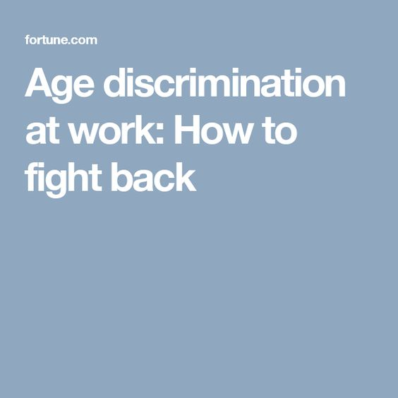 Age Discrimination At Work How To Fight Back  Ageism At Work