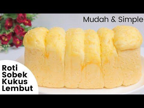 Resep Roti Sobek Kukus Empuk Dan Lembut Anti Gagal Youtube Roti Food Fruit