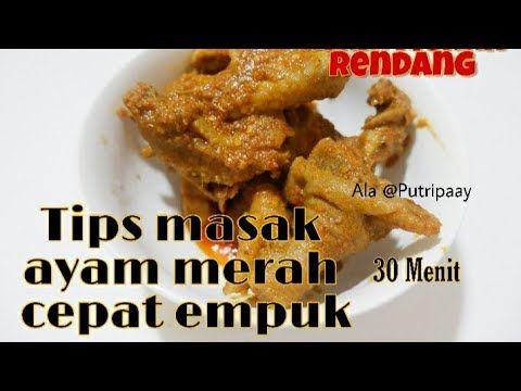 Cara Masak Ayam Merah Cepat Empuk Ayam Rendang Ala Putripaay Youtube Di 2020 Ayam Resep Ayam Resep