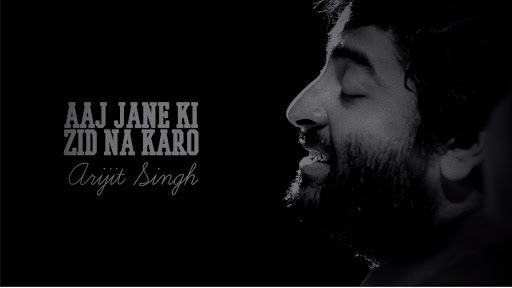 Aaj Jaane Ki Zid Na Karo Lyrics Hindi Arijit Singh In 2020 Lyrics Bollywood Songs Hindi