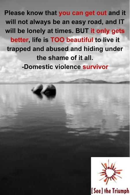 """Life Is TOO Beautiful To Live It Trapped and Abused"" ~ Domestic violence survivor #seethetriumph:"