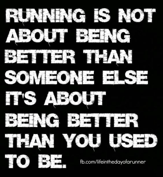 Be better than you used to be.