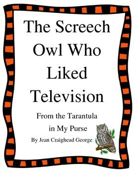 the screech owl who liked television from there 39 s a tarantula in my purseby jean craighead. Black Bedroom Furniture Sets. Home Design Ideas