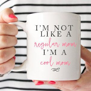 11oz Im not like a regular mom, Im a cool mom coffee mug. Perfect to keep for yourself or give as a gift for any occasion!  - Design is