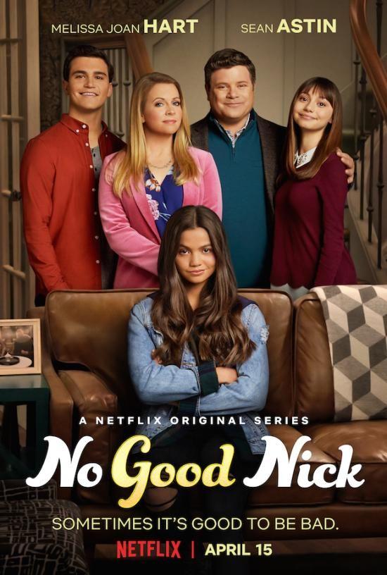 Melissa Joan Hart Sean Astin Dramedy No Good Nick Gets Netflix Premiere Melissa Joan Hart Netflix Netflix April