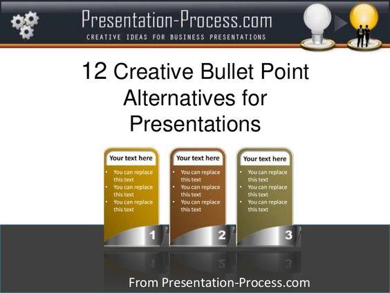 12 Creative Bullet Point Alternatives for Presentations by Presentation Process  via slideshare