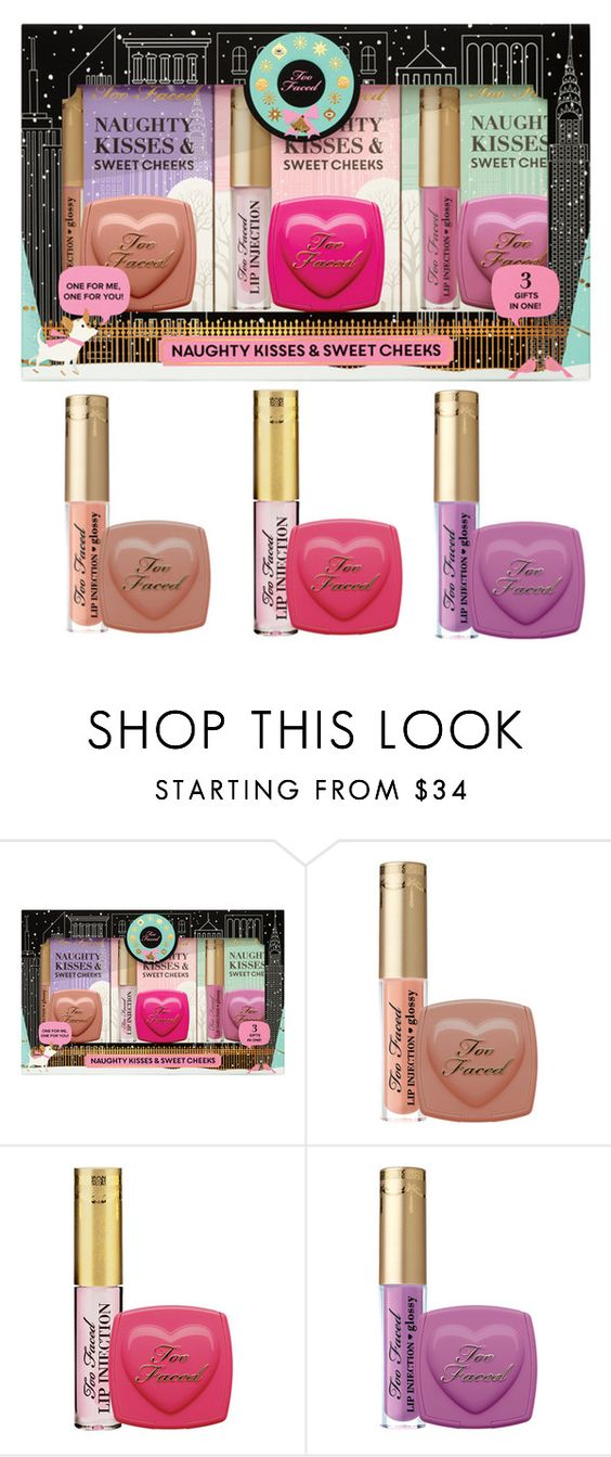Too Faced Xmas - Naughty Kisses & Sweet Cheeks by gfc-account on Polyvore featuring beauty and Too Faced Cosmetics
