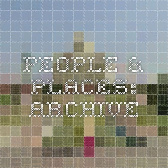 People & Places: Archive